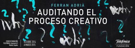 Exposición Ferran Adrià, Auditando el procesocreativo